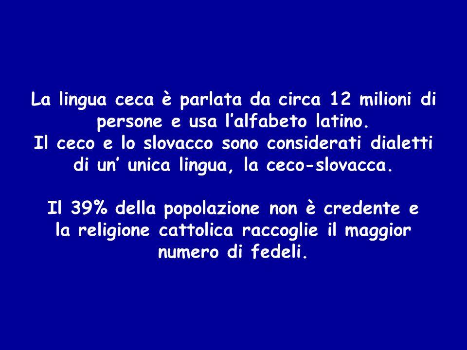 La lingua ceca è parlata da circa 12 milioni di persone e usa lalfabeto latino. Il ceco e lo slovacco sono considerati dialetti di un unica lingua, la
