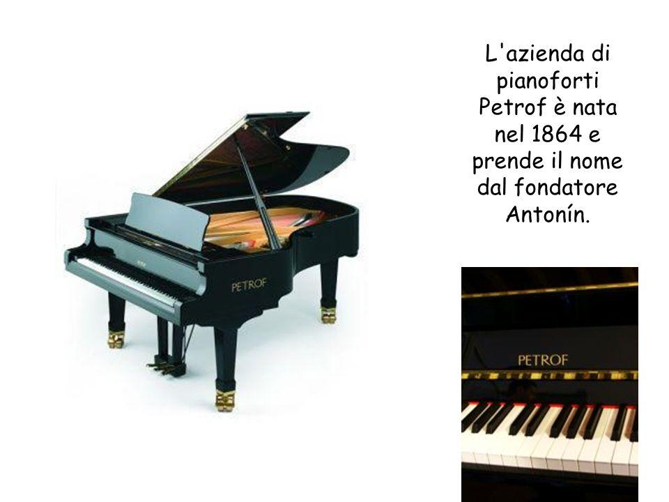 L'azienda di pianoforti Petrof è nata nel 1864 e prende il nome dal fondatore Antonín.