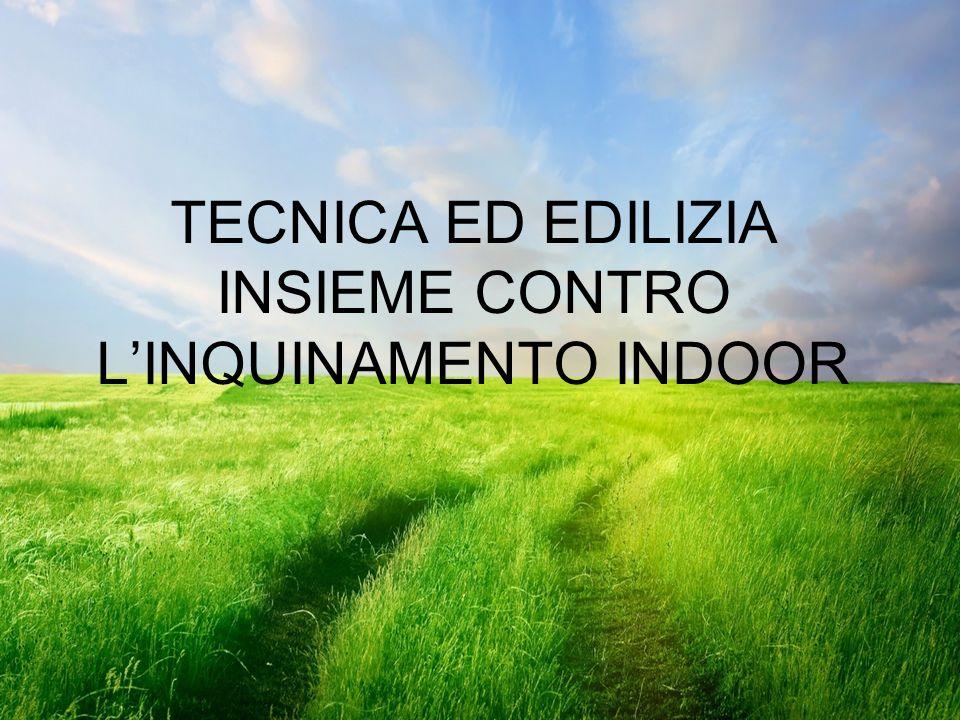 TECNICA ED EDILIZIA INSIEME CONTRO LINQUINAMENTO INDOOR