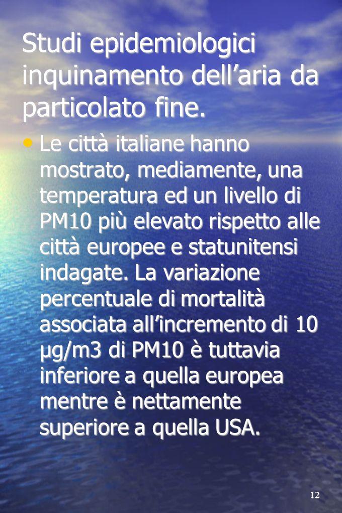 12 Studi epidemiologici inquinamento dellaria da particolato fine. Le città italiane hanno mostrato, mediamente, una temperatura ed un livello di PM10