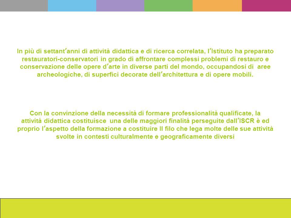 La scuola dellISCR da Cesare Brandi ad oggi Francesca Romana Mainieri In più di settantanni di attività didattica e di ricerca correlata, lIstituto ha