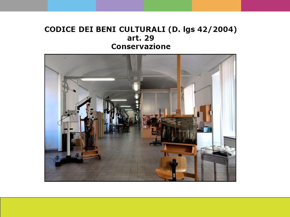 La scuola dellISCR da Cesare Brandi ad oggi Francesca Romana Mainieri CODICE DEI BENI CULTURALI (D. lgs 42/2004) art. 29 Conservazione