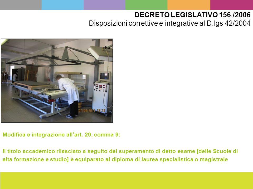 La scuola dellISCR da Cesare Brandi ad oggi Francesca Romana Mainieri DECRETO LEGISLATIVO 156 /2006 Disposizioni correttive e integrative al D.lgs 42/