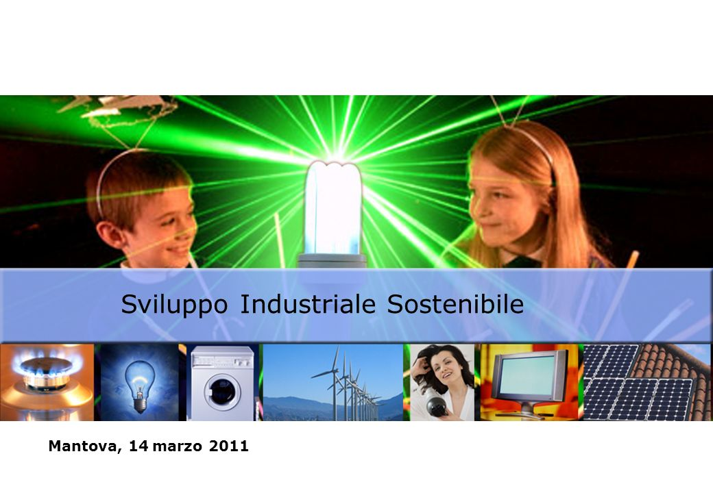 2 Sviluppo Industriale Sostenibile: 3P Sviluppo sostenibile vuol dire coniugare molteplici aspetti, di natura ambientale, sociale ed economica.