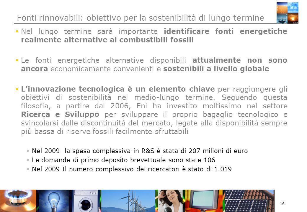 16 Nel lungo termine sarà importante identificare fonti energetiche realmente alternative ai combustibili fossili Le fonti energetiche alternative disponibili attualmente non sono ancora economicamente convenienti e sostenibili a livello globale Linnovazione tecnologica è un elemento chiave per raggiungere gli obiettivi di sostenibilità nel medio-lungo termine.