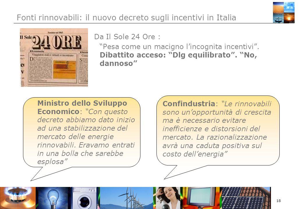 18 Fonti rinnovabili: il nuovo decreto sugli incentivi in Italia Da Il Sole 24 Ore : Pesa come un macigno lincognita incentivi.