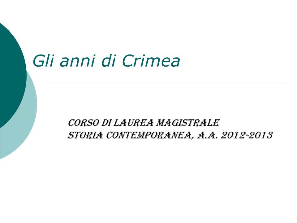 Gli anni di Crimea Corso di Laurea Magistrale Storia contemporanea, a.a. 2012-2013