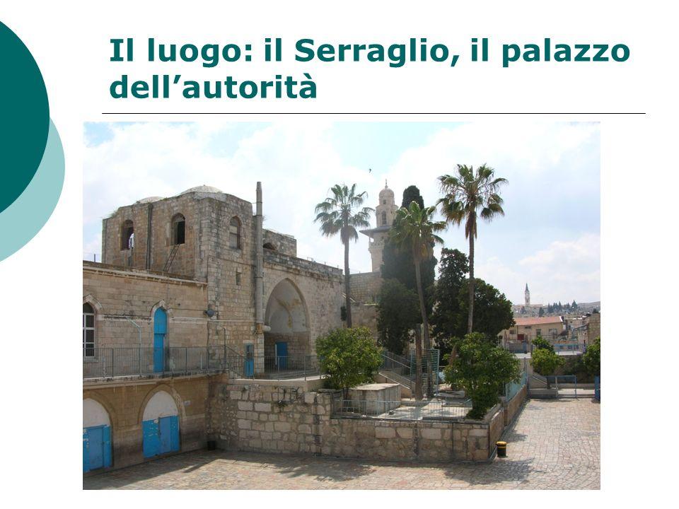 Il luogo: il Serraglio, il palazzo dellautorità