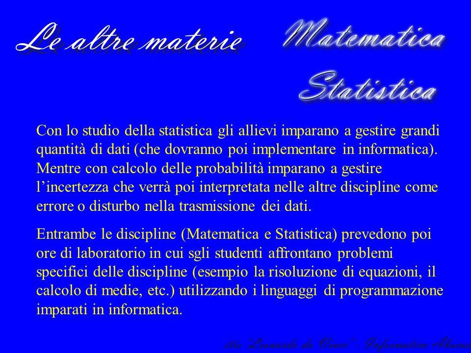 Con lo studio della statistica gli allievi imparano a gestire grandi quantità di dati (che dovranno poi implementare in informatica). Mentre con calco