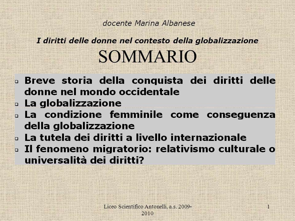 Liceo Scientifico Antonelli, a.s. 2009- 2010 1 docente Marina Albanese I diritti delle donne nel contesto della globalizzazione SOMMARIO