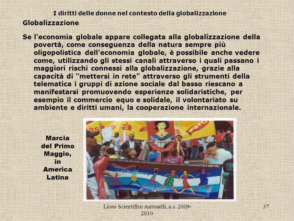 Liceo Scientifico Antonelli, a.s. 2009- 2010 37 I diritti delle donne nel contesto della globalizzazione Globalizzazione Se l'economia globale appare
