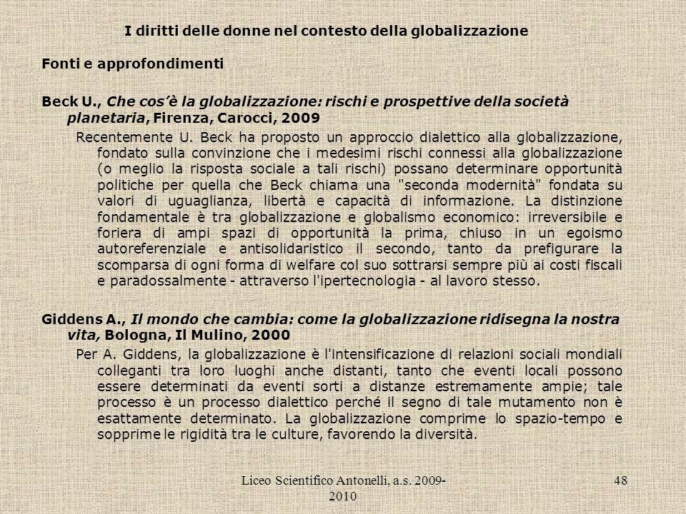 Liceo Scientifico Antonelli, a.s. 2009- 2010 48 I diritti delle donne nel contesto della globalizzazione Fonti e approfondimenti Beck U., Che cosè la
