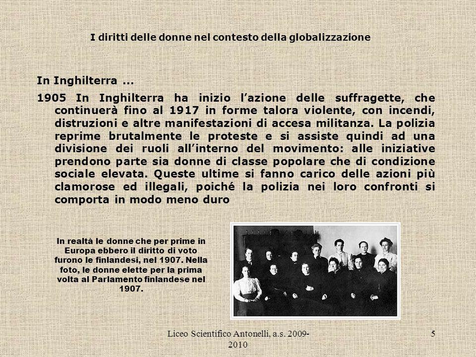 Liceo Scientifico Antonelli, a.s. 2009- 2010 5 I diritti delle donne nel contesto della globalizzazione In Inghilterra... 1905 In Inghilterra ha inizi