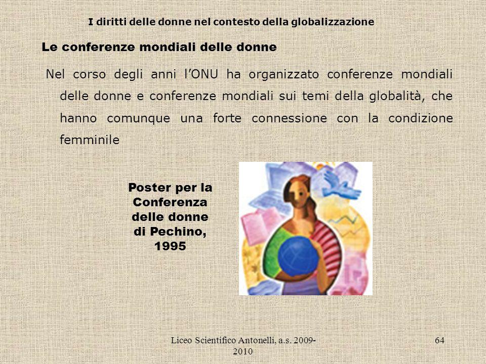 Liceo Scientifico Antonelli, a.s. 2009- 2010 64 I diritti delle donne nel contesto della globalizzazione Le conferenze mondiali delle donne Nel corso