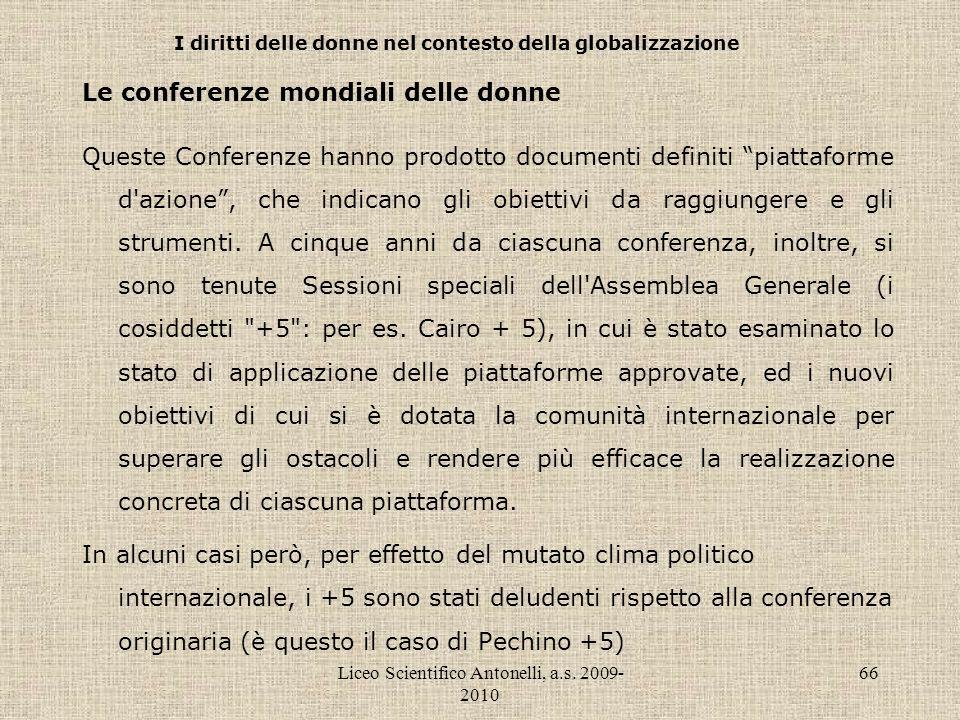 Liceo Scientifico Antonelli, a.s. 2009- 2010 66 I diritti delle donne nel contesto della globalizzazione Le conferenze mondiali delle donne Queste Con