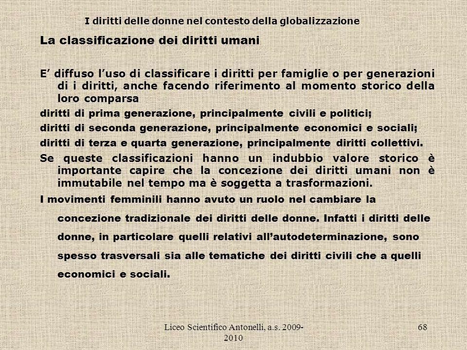 Liceo Scientifico Antonelli, a.s. 2009- 2010 68 I diritti delle donne nel contesto della globalizzazione La classificazione dei diritti umani E diffus