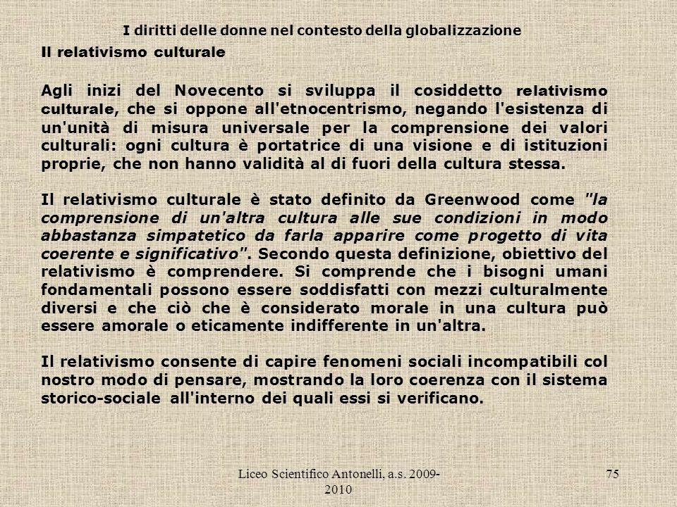Liceo Scientifico Antonelli, a.s. 2009- 2010 75 I diritti delle donne nel contesto della globalizzazione Il relativismo culturale Agli inizi del Novec