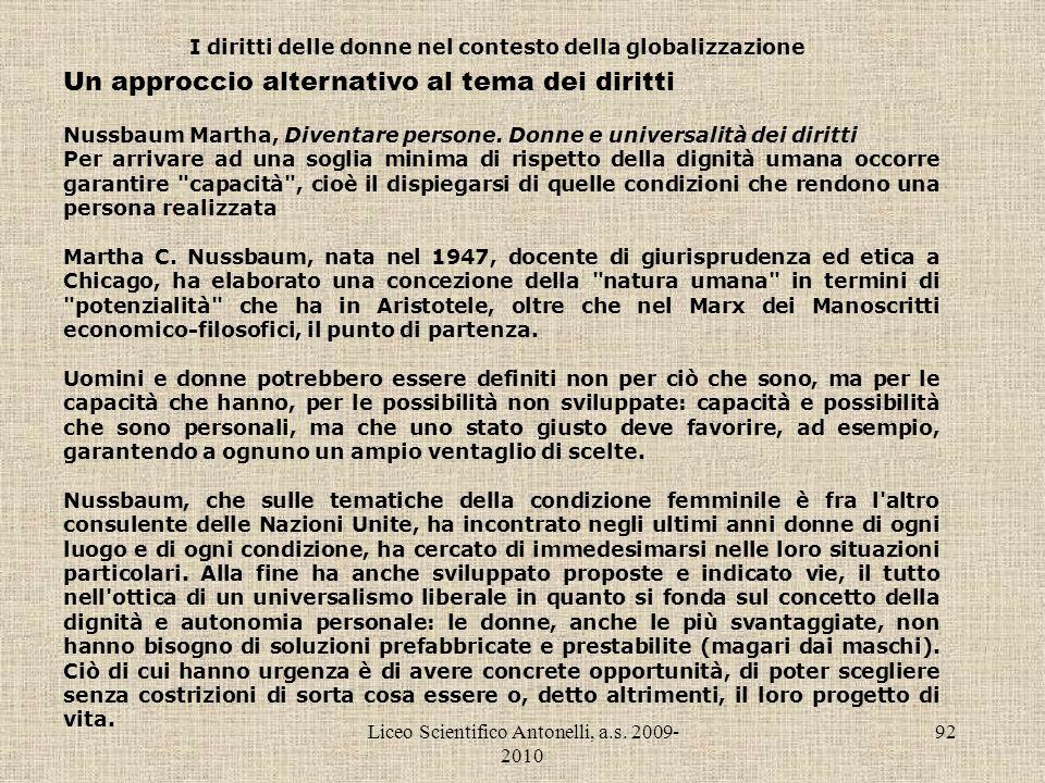Liceo Scientifico Antonelli, a.s. 2009- 2010 92 I diritti delle donne nel contesto della globalizzazione Un approccio alternativo al tema dei diritti