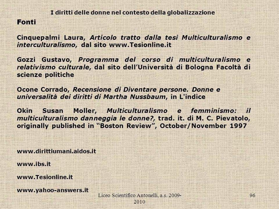 Liceo Scientifico Antonelli, a.s. 2009- 2010 96 I diritti delle donne nel contesto della globalizzazione Fonti Cinquepalmi Laura, Articolo tratto dall