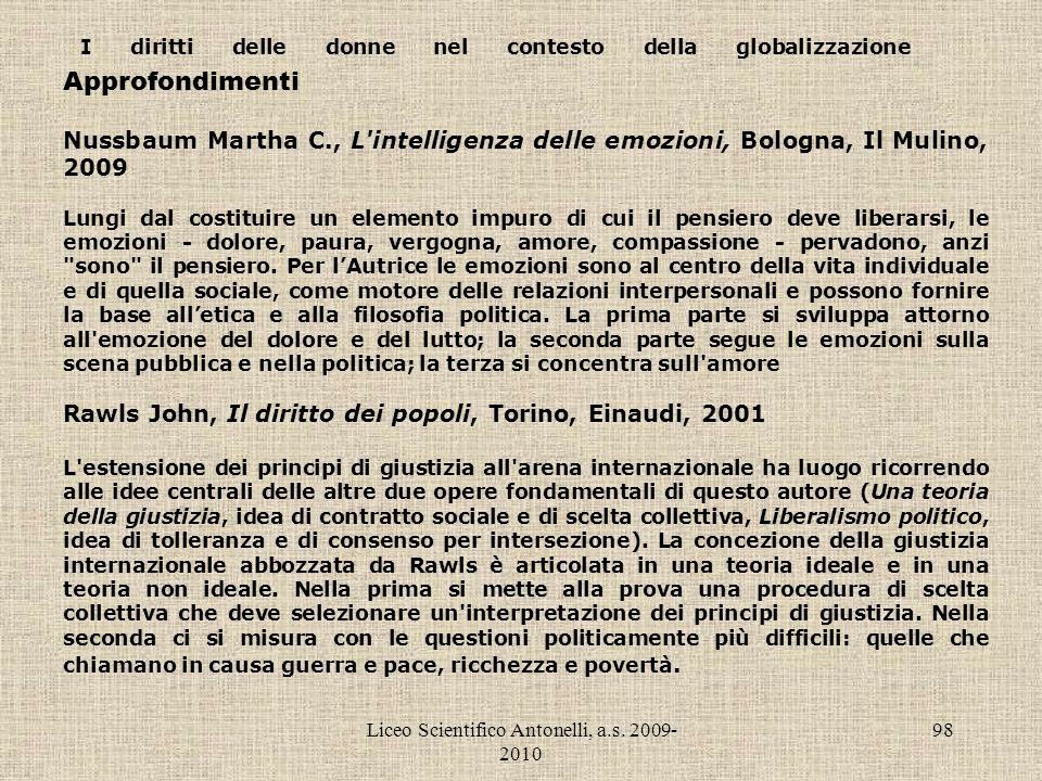 Liceo Scientifico Antonelli, a.s. 2009- 2010 98 I diritti delle donne nel contesto della globalizzazione Approfondimenti Nussbaum Martha C., L'intelli