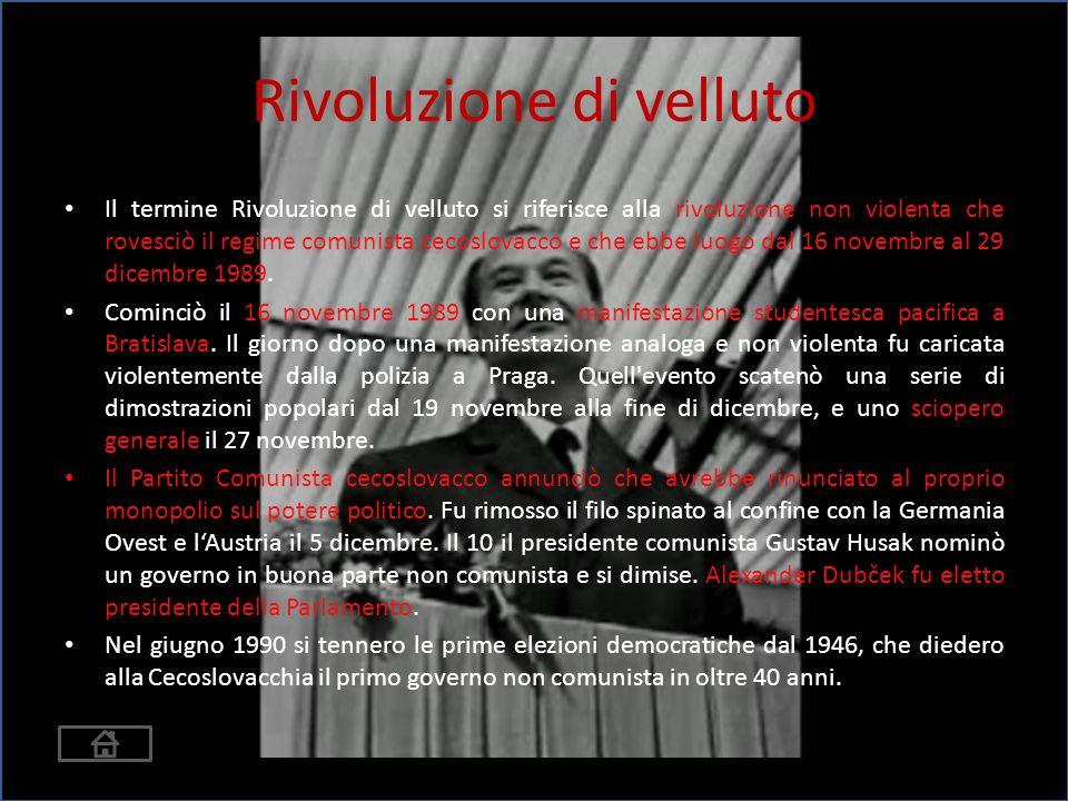 Rivoluzione di velluto Il termine Rivoluzione di velluto si riferisce alla rivoluzione non violenta che rovesciò il regime comunista cecoslovacco e che ebbe luogo dal 16 novembre al 29 dicembre 1989.