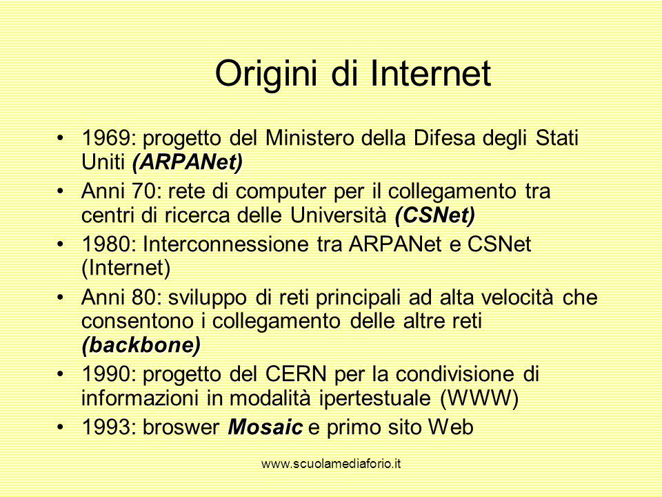 www.scuolamediaforio.it Internet Rete globale che connette tra loro milioni di computer e consente la comunicazione tra aziende, utenti privati, scuol
