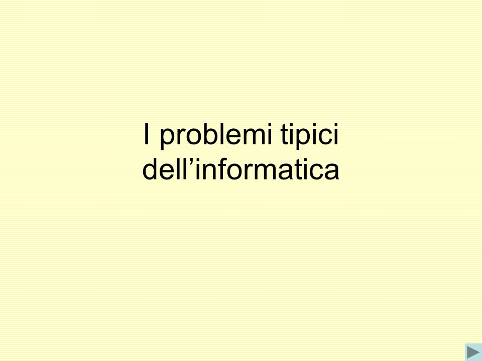 I problemi tipici dellinformatica