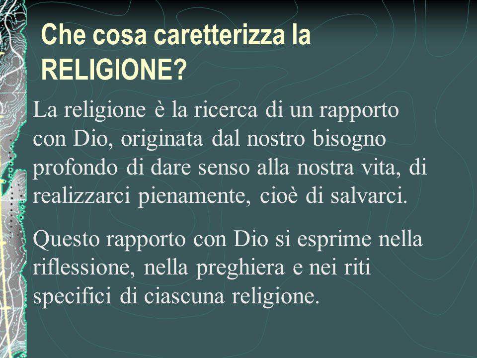 Che cosa caretterizza la RELIGIONE.
