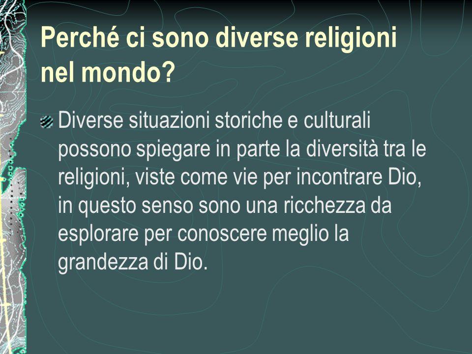 Perché ci sono diverse religioni nel mondo.