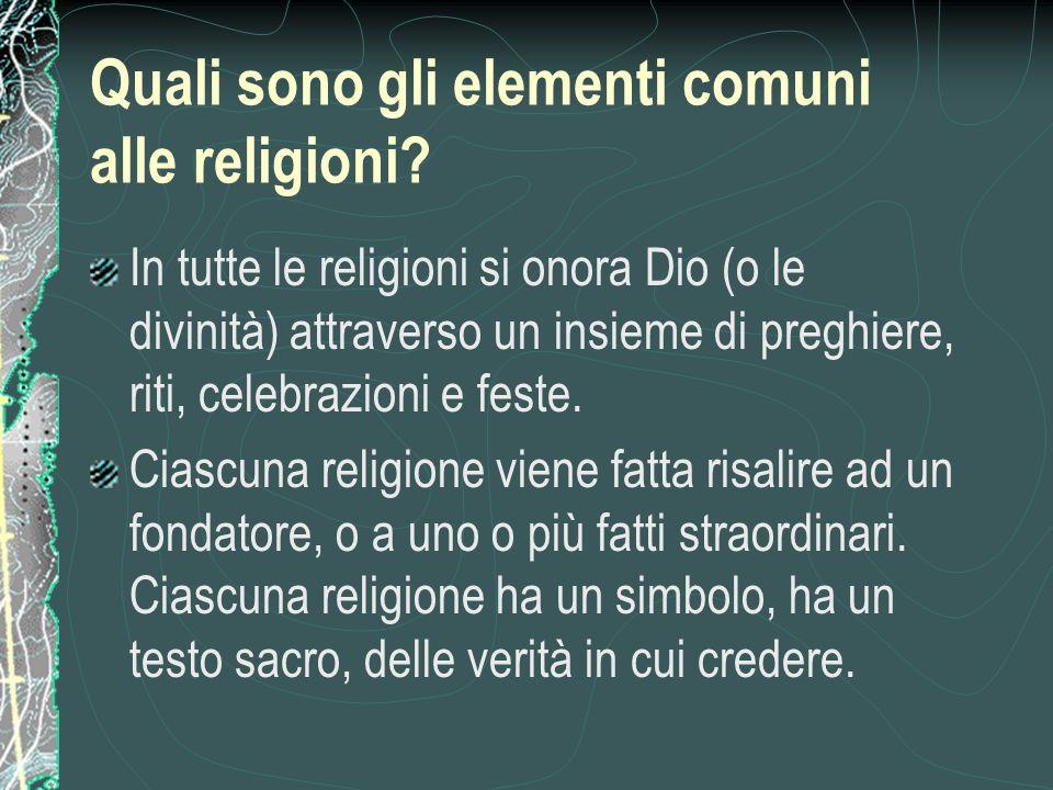 Quali sono gli elementi comuni alle religioni.