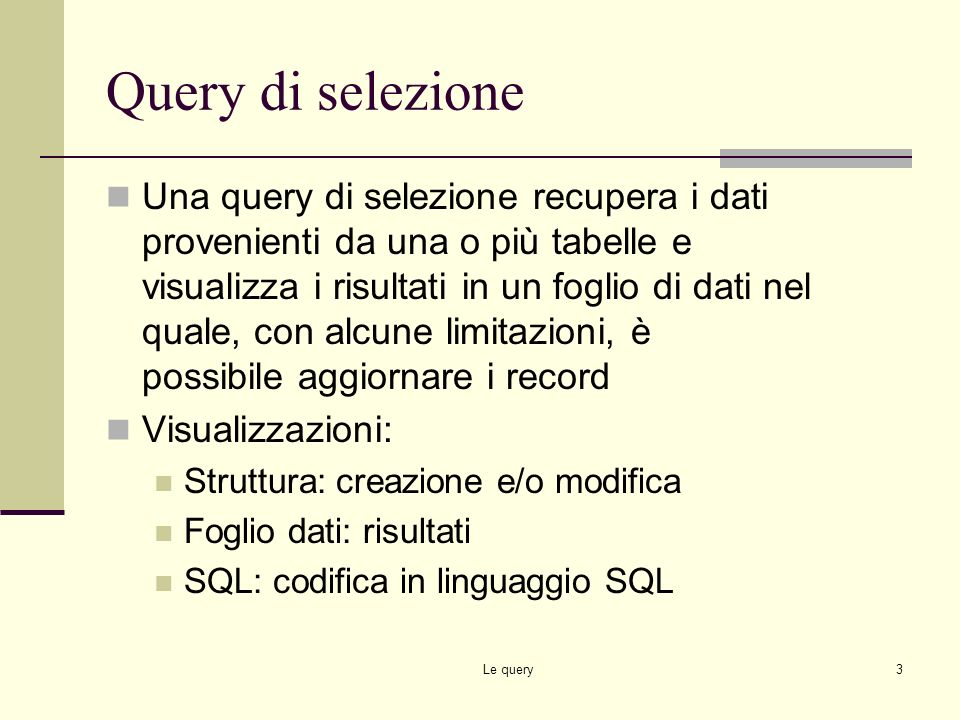 Le query2 Introduzione Le query: strumento più potente e flessibile dei filtri Caratteristiche: possono essere salvate permettono di impostare criteri
