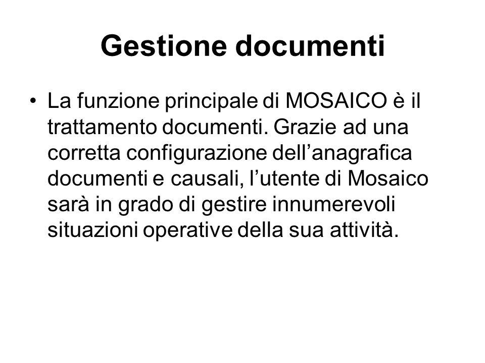 Gestione documenti La funzione principale di MOSAICO è il trattamento documenti.