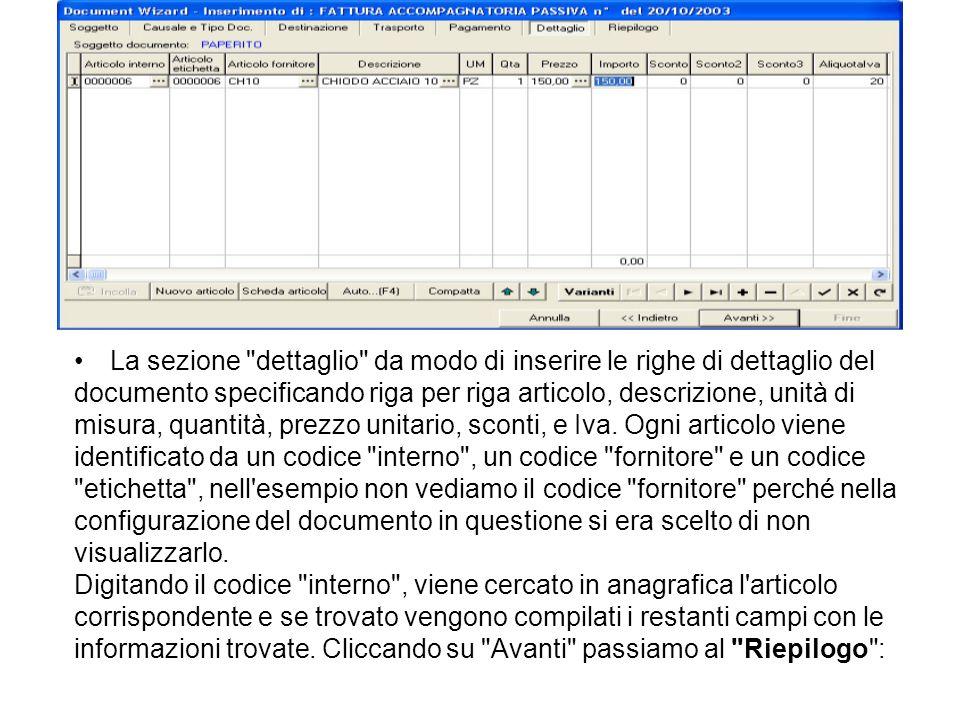 La sezione dettaglio da modo di inserire le righe di dettaglio del documento specificando riga per riga articolo, descrizione, unità di misura, quantità, prezzo unitario, sconti, e Iva.