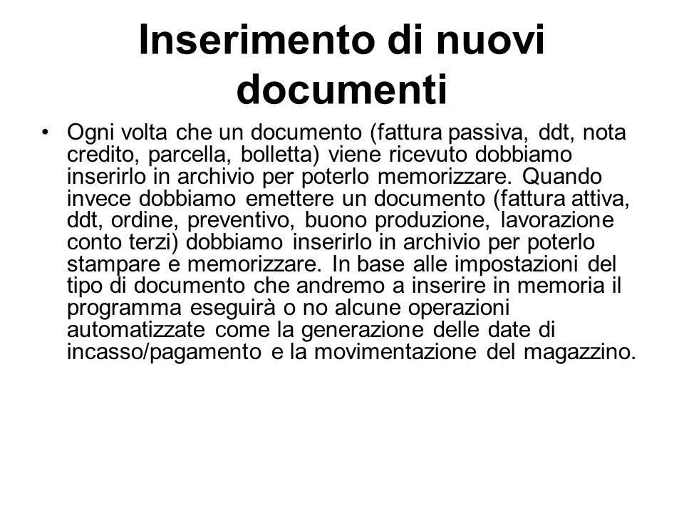 Inserimento di nuovi documenti Ogni volta che un documento (fattura passiva, ddt, nota credito, parcella, bolletta) viene ricevuto dobbiamo inserirlo in archivio per poterlo memorizzare.