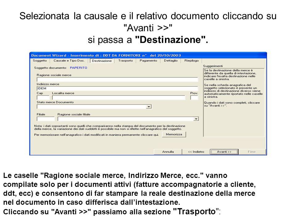 Selezionata la causale e il relativo documento cliccando su Avanti >> si passa a Destinazione .