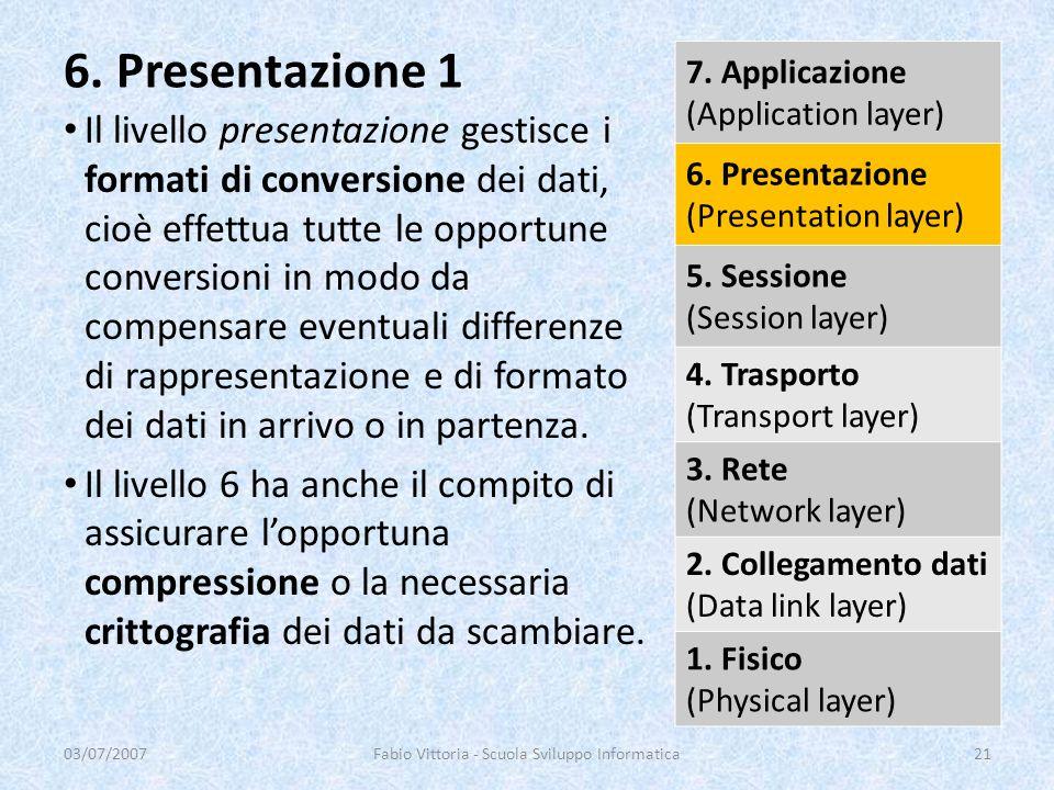 Il livello presentazione gestisce i formati di conversione dei dati, cioè effettua tutte le opportune conversioni in modo da compensare eventuali diff