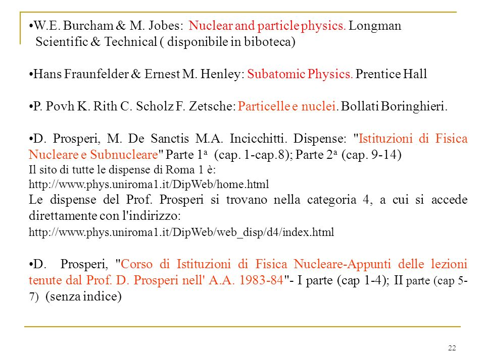 22 W.E. Burcham & M. Jobes: Nuclear and particle physics.