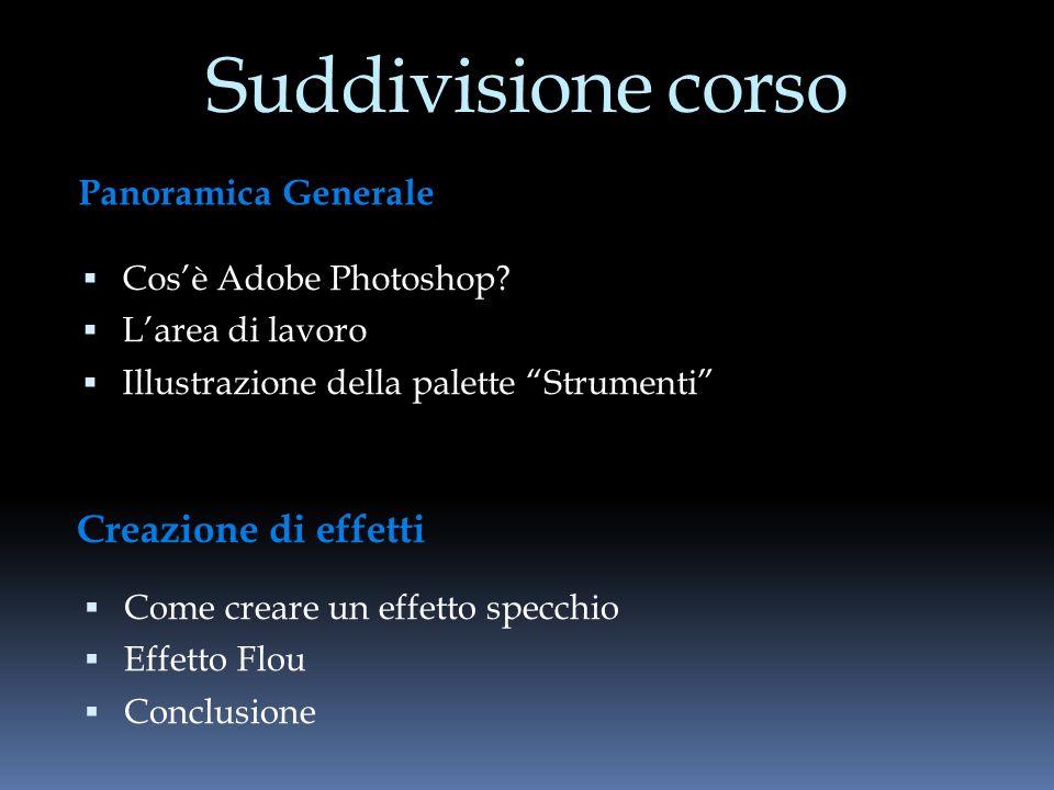 Panoramica generale Adobe Photoshop è un applicazione prodotta dalla Adobe Systems specializzata nell elaborazione di fotografie (detta fotoritocco) e, più in generale, di immagini digitali.