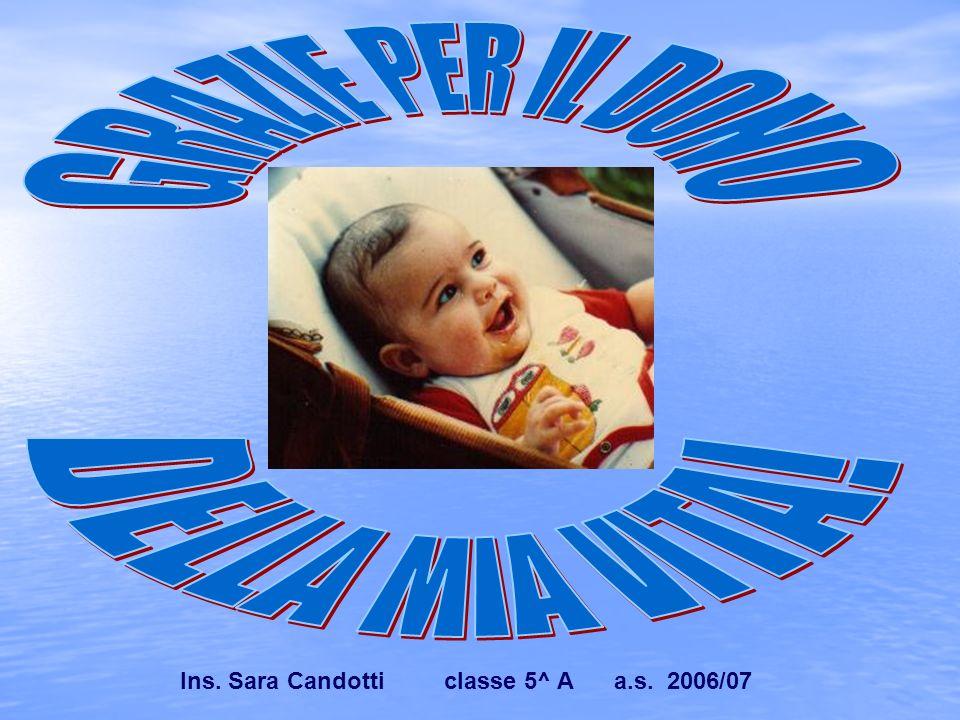 Ins. Sara Candotti classe 5^ A a.s. 2006/07