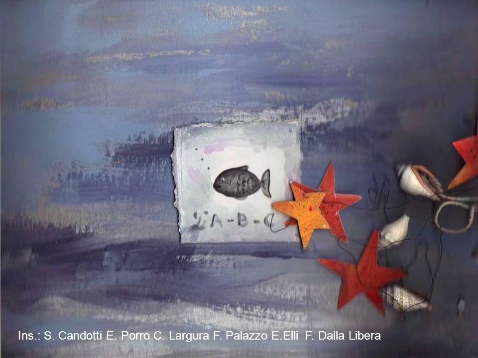 Ins.: S. Candotti E. Porro C. Largura F. Palazzo E.Elli F. Dalla Libera