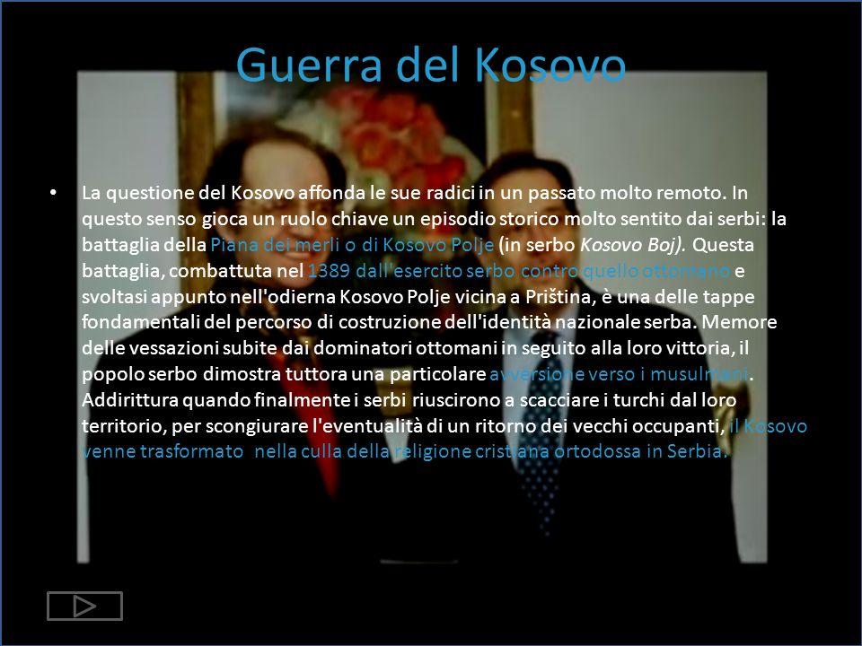 Guerra del Kosovo La questione del Kosovo affonda le sue radici in un passato molto remoto.