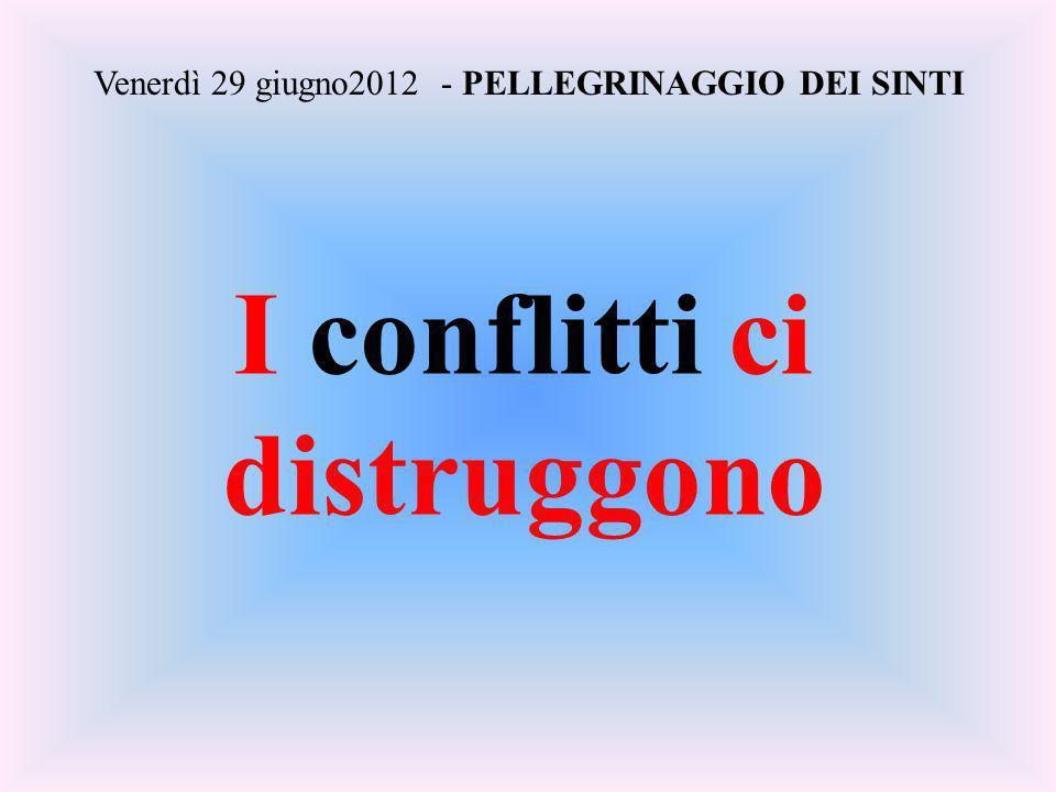 I conflitti ci distruggono Venerdì 29 giugno2012 - PELLEGRINAGGIO DEI SINTI