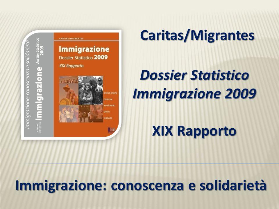 Dossier Statistico Immigrazione 2009 XIX Rapporto Caritas/Migrantes Immigrazione: conoscenza e solidarietà