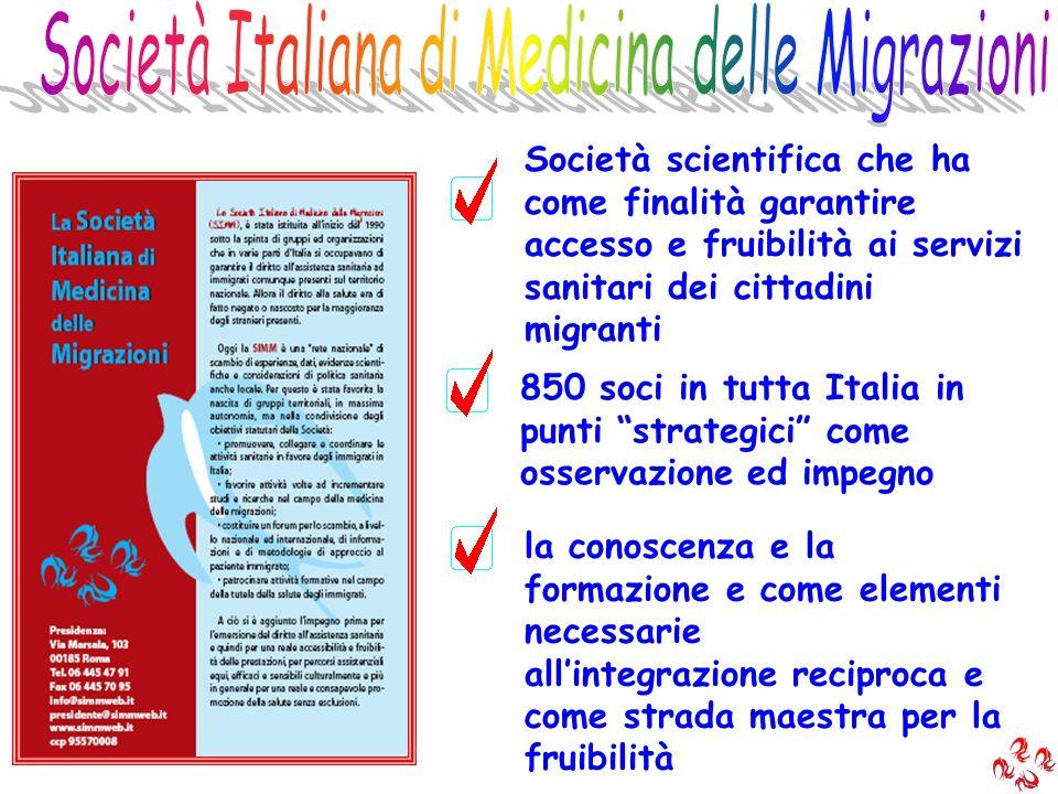 Società scientifica che ha come finalità garantire accesso e fruibilità ai servizi sanitari dei cittadini migranti 850 soci in tutta Italia in punti s