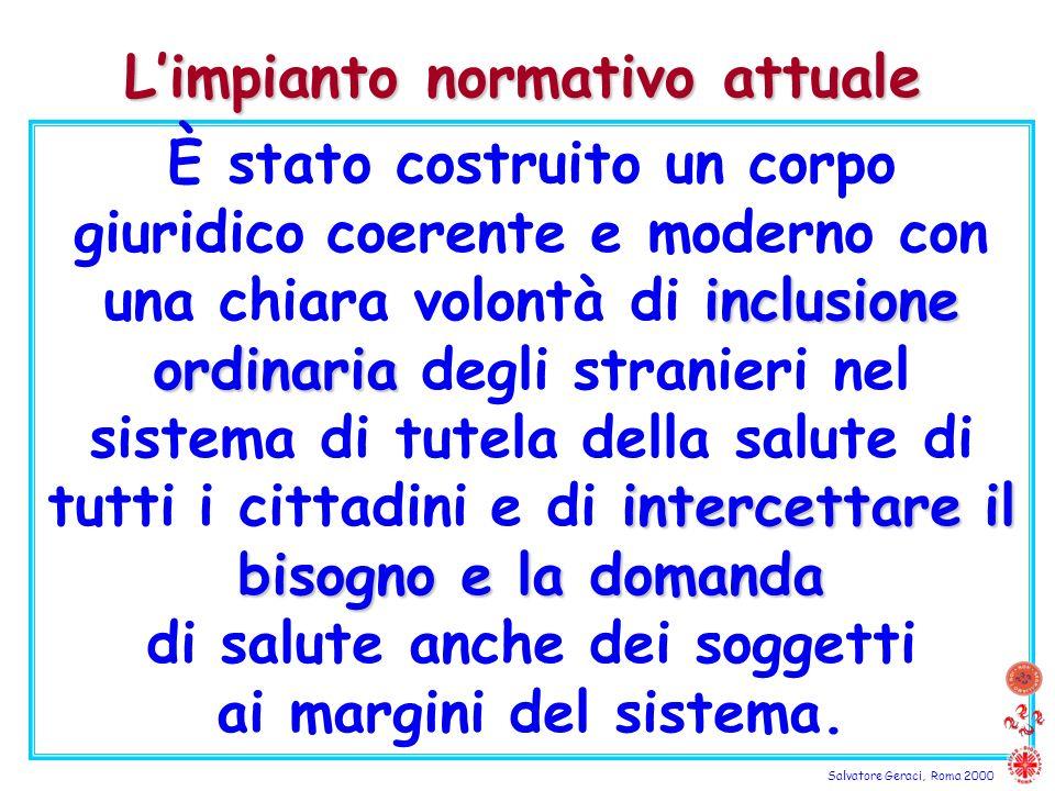 Salvatore Geraci, Roma 2000 inclusione ordinaria intercettare il bisogno e la domanda È stato costruito un corpo giuridico coerente e moderno con una