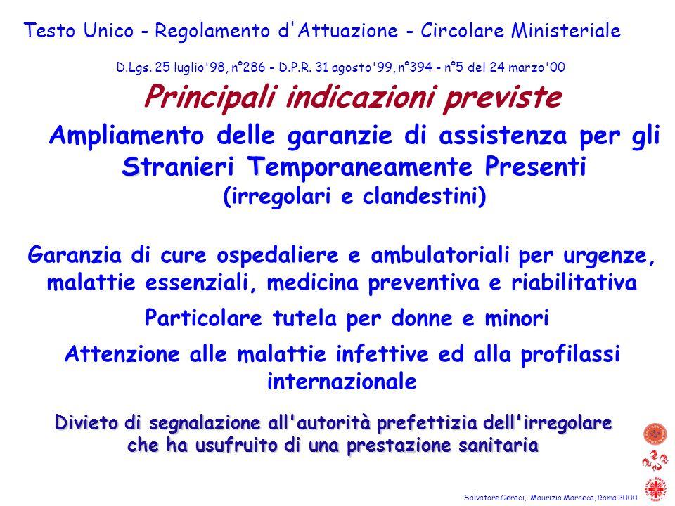 Garanzia di cure ospedaliere e ambulatoriali per urgenze, malattie essenziali, medicina preventiva e riabilitativa Particolare tutela per donne e mino