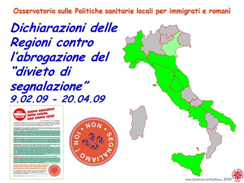 Dichiarazioni delle Regioni contro labrogazione del divieto di segnalazione 9.02.09 - 20.04.09 Osservatorio sulle Politiche sanitarie locali per immig