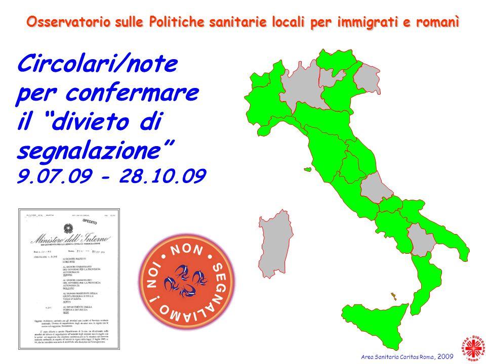 Circolari/note per confermare il divieto di segnalazione 9.07.09 - 28.10.09 Osservatorio sulle Politiche sanitarie locali per immigrati e romanì Area