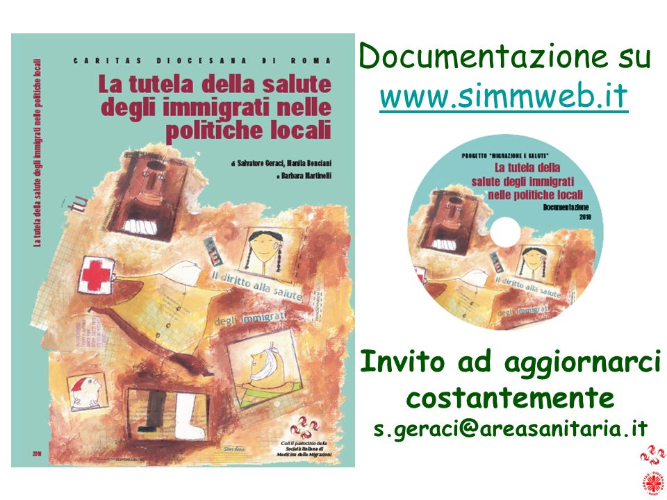 Documentazione su www.simmweb.it Invito ad aggiornarci costantemente s.geraci@areasanitaria.it
