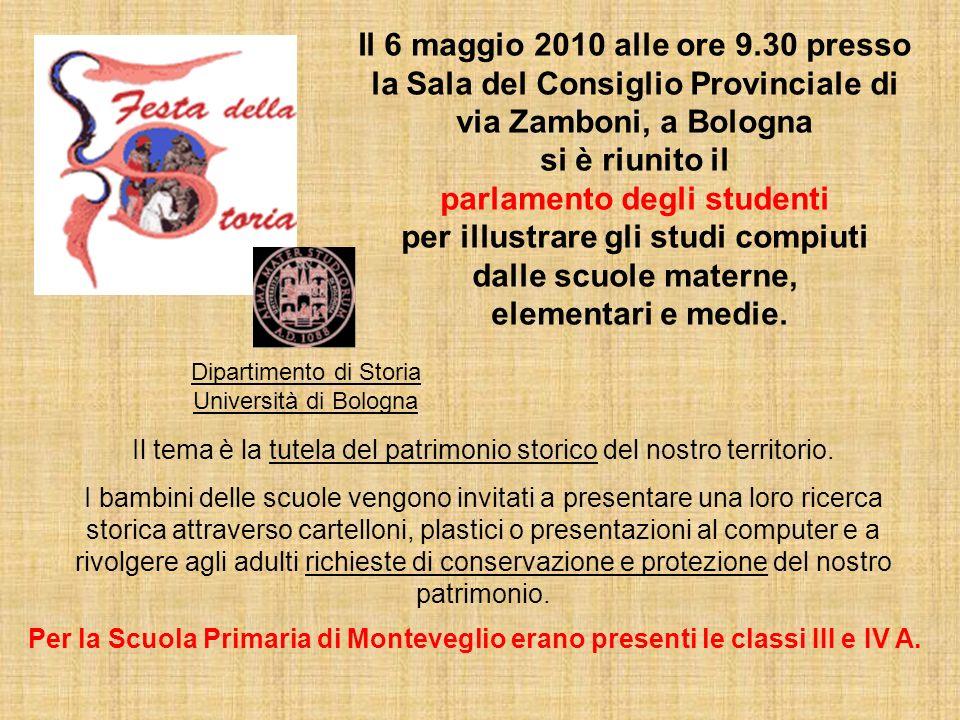Il 6 maggio 2010 alle ore 9.30 presso la Sala del Consiglio Provinciale di via Zamboni, a Bologna si è riunito il parlamento degli studenti per illustrare gli studi compiuti dalle scuole materne, elementari e medie.